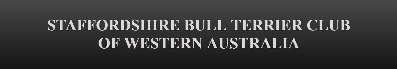 STAFFORDSHIRE BULL TERRIER CLUB OF WESTERN AUSTRALIA